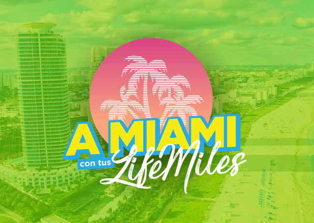 Viajá a Miami con LifeMiles